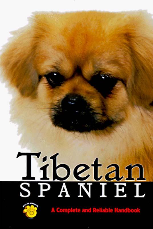 Tibetan Spaniel: A Complete and Reliable Handbook